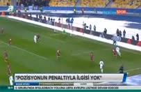Erman Toroğlu: Pozisyonun penaltıyla ilgisi yok